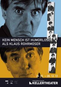 Kein Mensch ist humorloser als Klaus Rohrmoser von und mit Klaus Rohrmoser